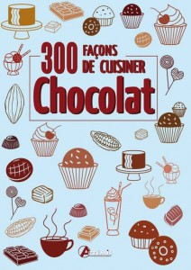 1799-COUV. 300 FACONS CHOCOLAT-o.indd