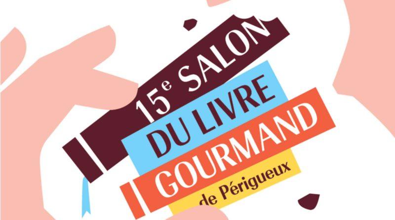 15ème édition du Salon du Livre Gourmand de Périgueux les 23, 24 et 25 novembre 2018